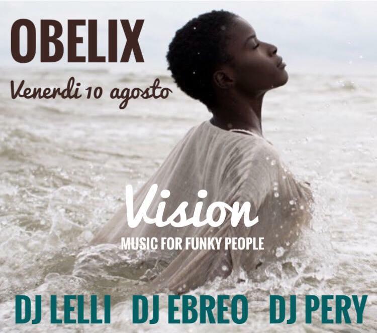 !0 agosto - Vision all'Obelix